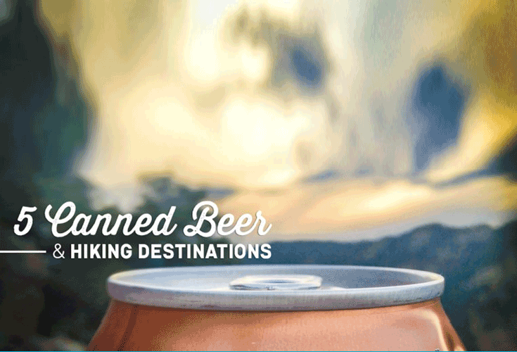5 Canned Beer and Hiking Destinations