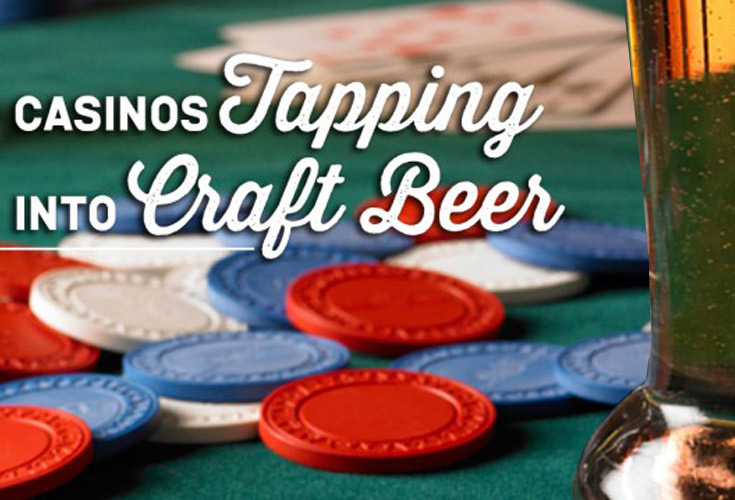 Betting on Craft Beer: Casinos Tapping Into Craft Beer